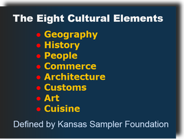 See Kansas With New Eyes! - Our Eight Cultural Elements